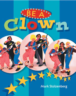 Be a Clown By Mark Stolzenberg