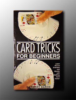 Card Tricks For Beginners by Baron