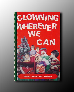 Clowning Wherever You Can by Snowberg