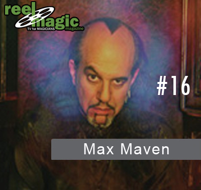 Reel Magic Magazine #16 Max Maven