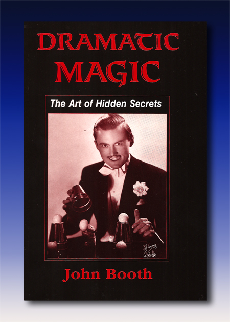 Dramatic Magic by John Booth