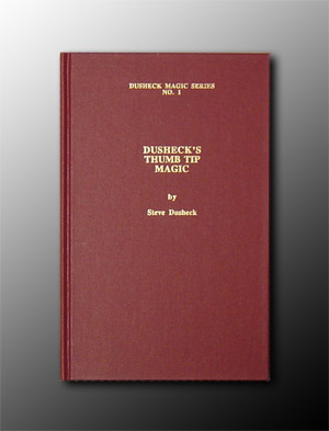 Dusheck's Thumbtip Magic-Hardbound