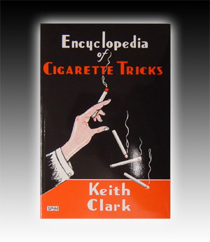 Encyclopedia of Cigarette Tricks by Clark