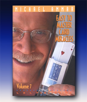 Easy to Master Card Miracles #7 by Michael Ammar