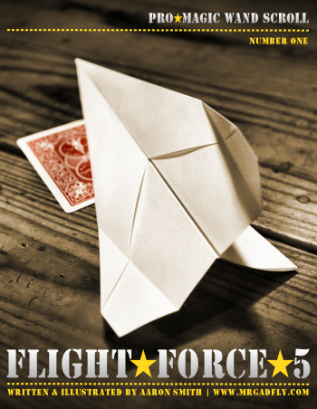 Flight-Force Five by Aaron Smith (Pro Scroll One)  FREE with orders over $50