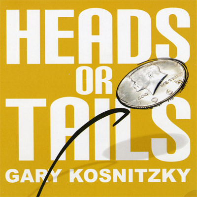 Heads or Tails by Gary Kosnitzky