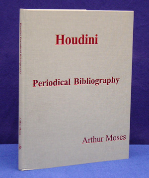 Houdini Peridocial Bibliography by Arthur Moses