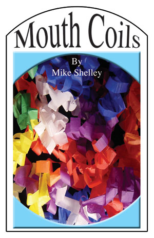 Mouth Coils Book by Mike Shelley