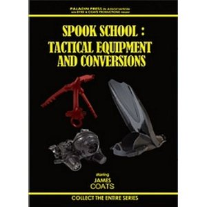 SPOOK SCHOOL: Tactical Equipment and Conversions