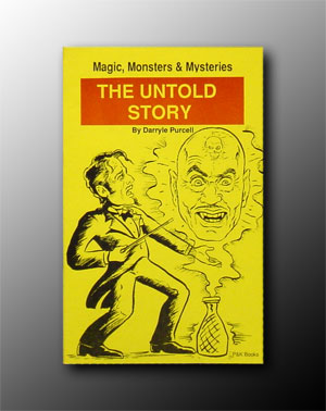 Magic, Monsters & Mysteries: The Untold story by Darryle Purcell