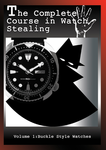 Complete Course in Watch Stealing (Volume One) Buckle Style Watches