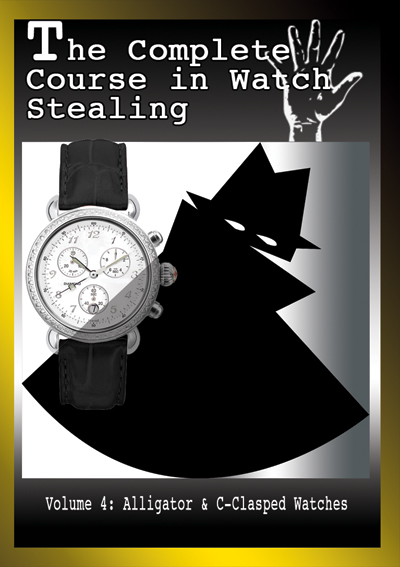 Complete Course in Watch Stealing: Vol. 4 C-Clasped Style