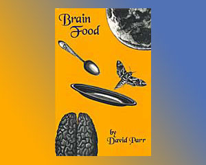 Brain Food by, David Parr (Out of Print)