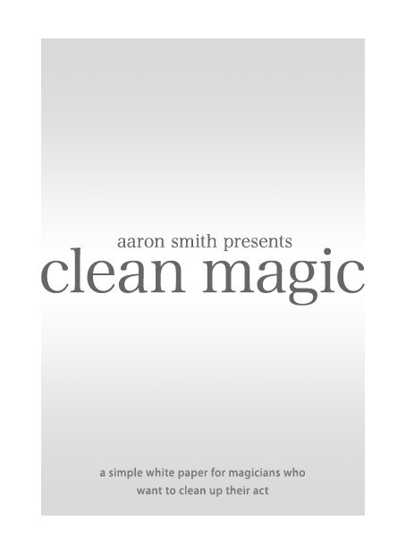 Clean Magic by Aaron Smith FREE with any shippable order