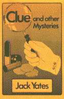 Clue & Other Mysteries by Jack Yates