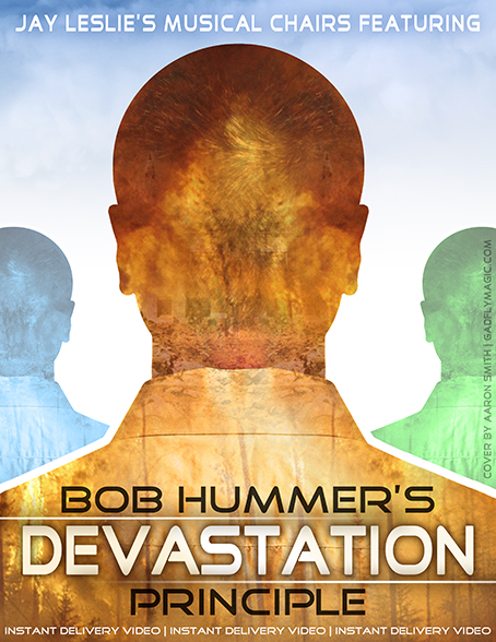 Bob Hummer's Devastation Principle (Instant Delivery Video)