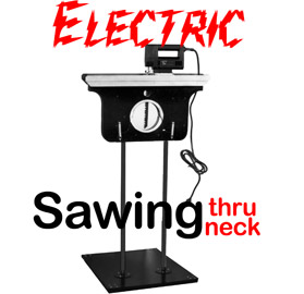 Electric Sawing through Neck