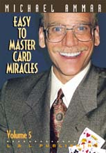 Easy to Master Card Miracles #5 by Michael Ammar