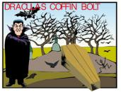 Dracula's Coffin Bolt
