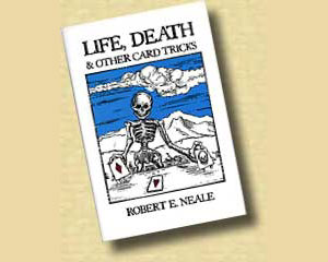 Life,Death & Other Card Tricks by Neale