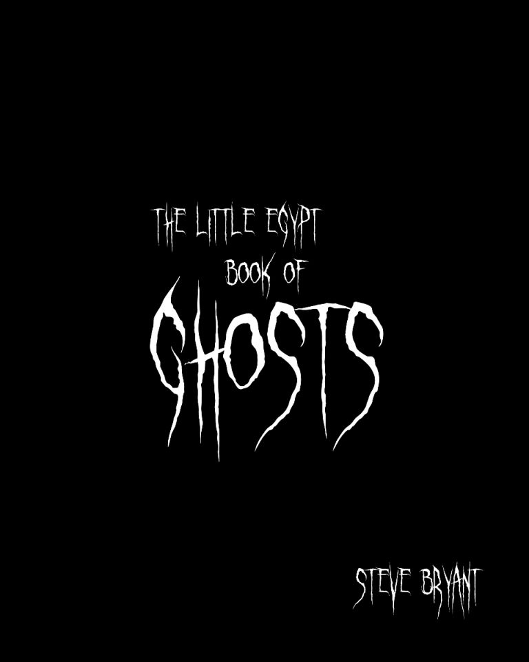 Little Egypt Book of Ghosts by Steve Bryant