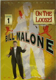Bill Malone On The Loose Volume 1 DVD