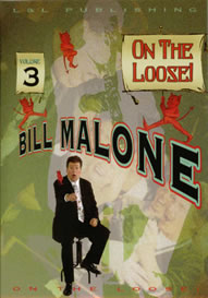Bill Malone On The Loose Volume 3 DVD