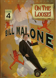 Bill Malone On The Loose Volume 4 DVD