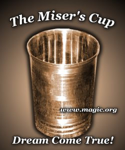 The Miser's Cup (Dream Come True)