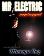 Mr. Electric Unplugged by Marvyn Roy