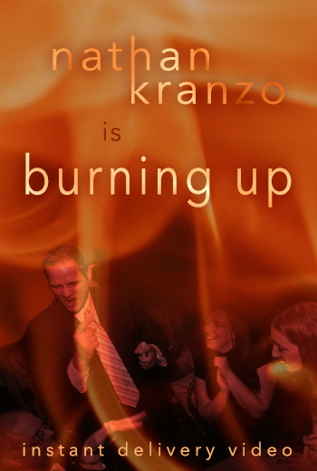 Burning Up by Nathan Kranzo (Instant Delivery Video)