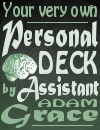 Personal Deck Assistant by Adam Grace