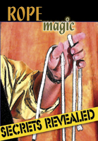 Secrets Revealed: Rope Magic DVD