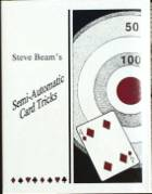 Semi-Automatic Card Tricks V.1 by Steve Beam
