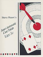 Semi-Automatic Card Tricks V.2 by Steve Beam