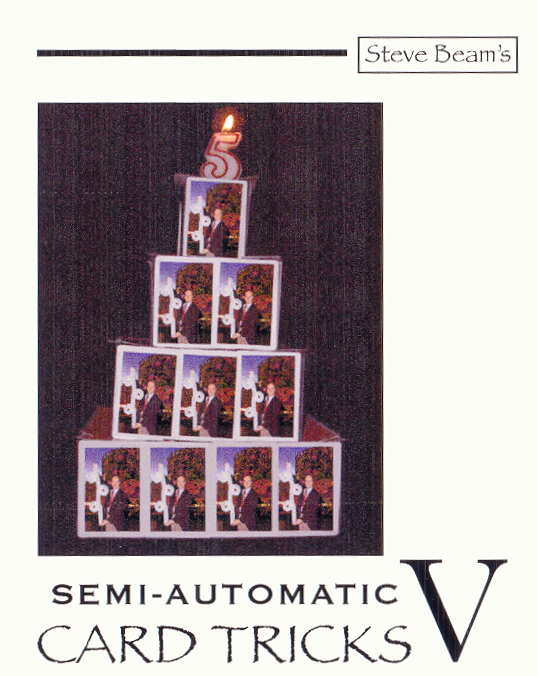 Semi-Automatic Card Tricks V.5 by Steve Beam