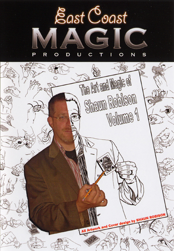 Art and Magic of Shaun Robison Volume 1