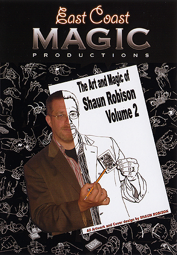 Art and Magic of Shaun Robison Volume 2