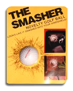 The Smasher (Golf Ball Thru Window)