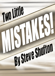 Two Little Mistakes by Steve Shufton