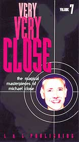 VERY VERY CLOSE by Mike Close Video #7