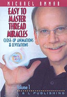 Easy to Master Thread Miracles #1 by Michael Ammar